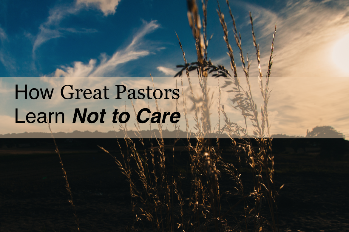 Great Pastors - Not to Care