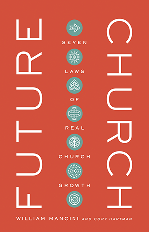 Future Church: Seven Laws of Real Church Growth
